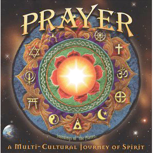 Prayer : A Multi Cultural Journey of Spirit
