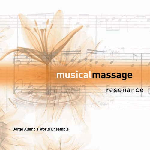 Musical Massage : Resonance / Jorge Alfano