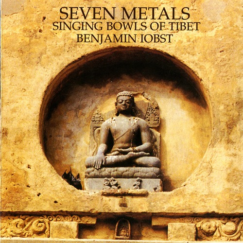 Seven Metals: Singing Bowls of Tibet / Benjamin Iobst - 티베트 명상주발, 싱잉볼 명상음악