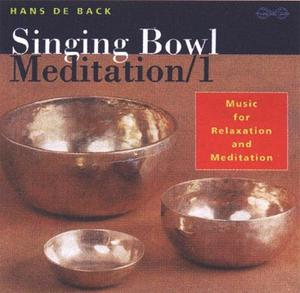 Singing Bowl Meditation / Hans de Back