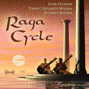 Raga Cycle / Pandit Shivnath Mishra, Dean Evenson