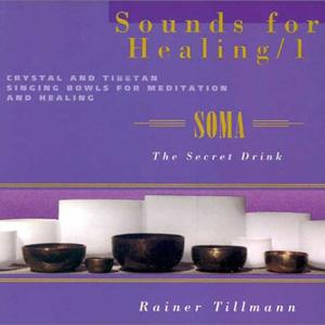 Soma - Sounds for Healing 1 / Rainer Tillmann