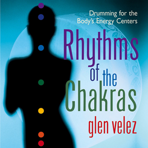 Rhythms of the Chakras / Glen Velez