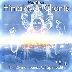 Himalayan Chants - Mantras
