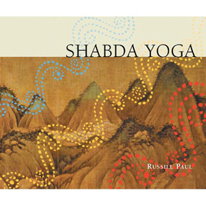 Shabda Yoga / Russill Paul
