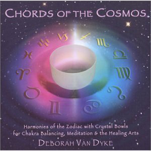 Chords of the Cosmos / Crystal Voices, Deborah Van Dyke