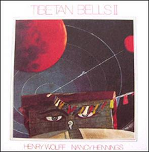Tibetan BellsⅡ / Henry Wolff, Nancy Hennings